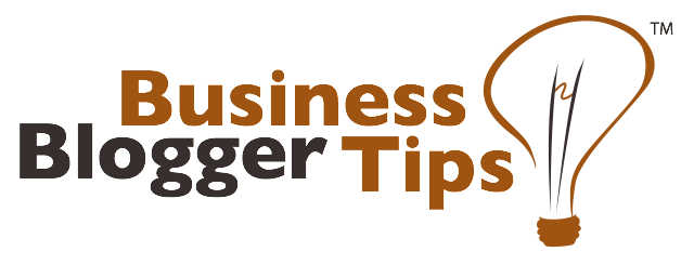 Business Blogger Tips